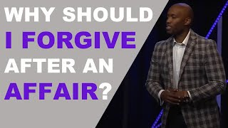 Why Should I Forgive After An Affair?
