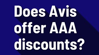 Does Avis offer AAA discounts?