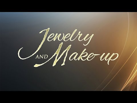Jewelry and Make-up - 119 Ministries