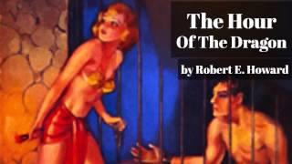 Video The Hour Of The Dragon by Robert E. Howard download MP3, 3GP, MP4, WEBM, AVI, FLV Juni 2018