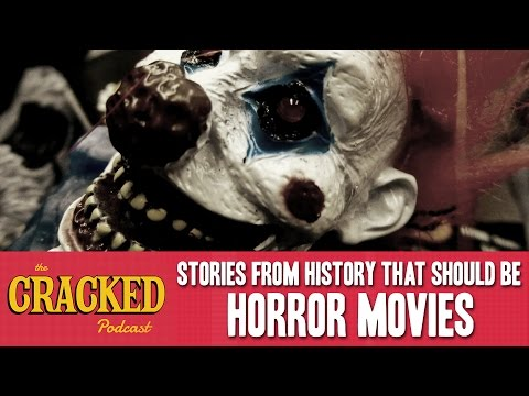Stories From History That Should Be Horror Movies - The Cracked Podcast