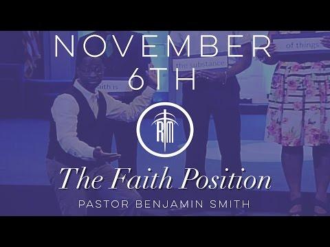 The Faith Position | Pastor Benjamin Smith