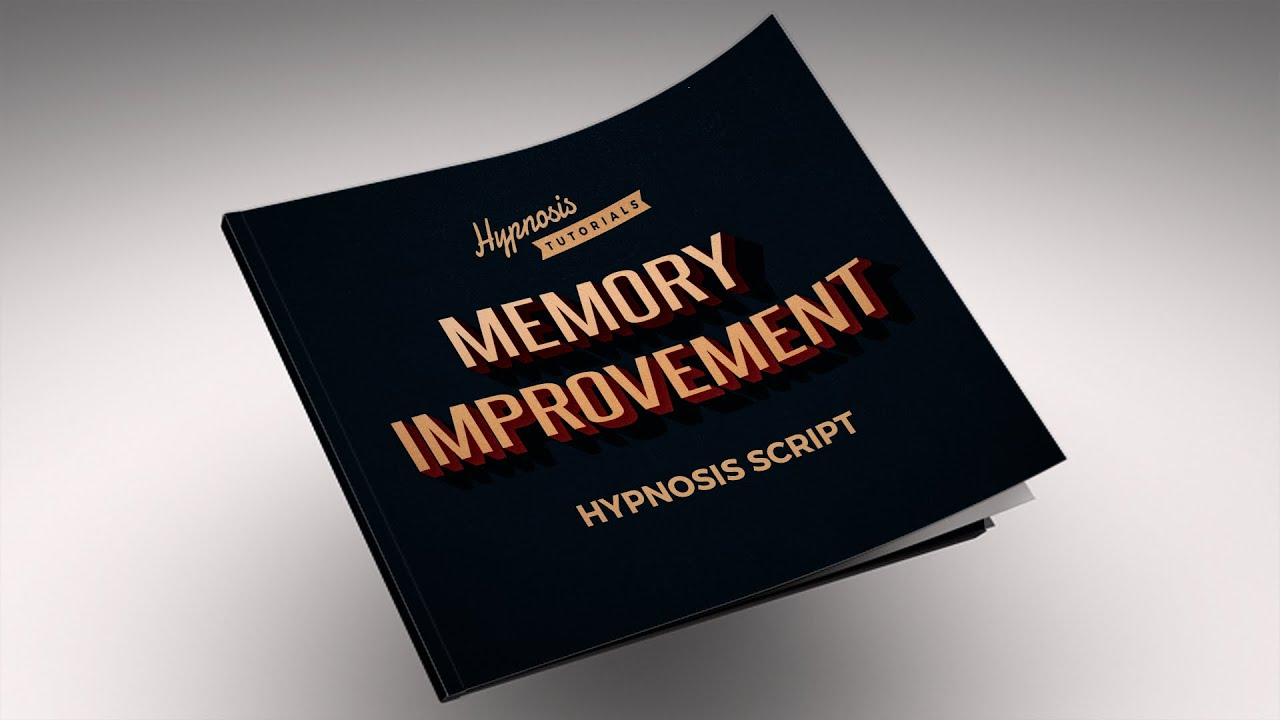 Free Hypnosis Script For Memory Improvement | Hypnosis Tutorials