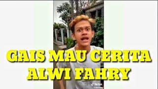 GAIS MAU CERITA - ALWI FAHRY