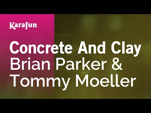 Karaoke Concrete And Clay - Brian Parker & Tommy Moeller *