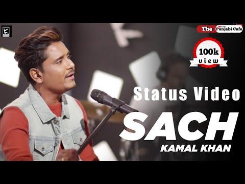 Sach Das Dinda Ve Teri Lagi Kite Hor C || Status Video ||Singer|| Kamal  Khan || EditBy Meet Ravinder