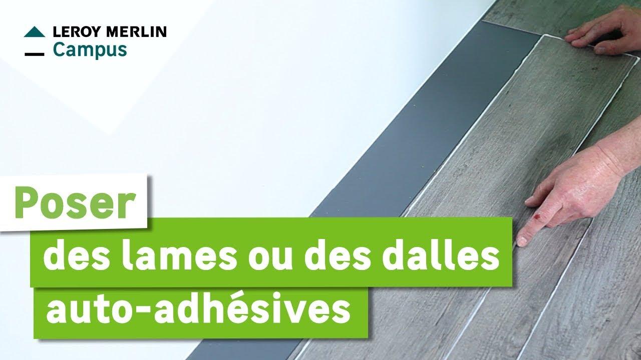 Comment Poser Des Lames Ou Des Dalles Auto Adhesives Leroy Merlin Youtube