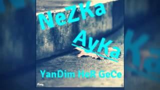 NeZKa AyKa (YanDim Her GeCe)