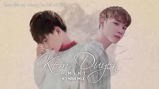 KÉM DUYÊN | RUM X NIT (KynBB Mix)