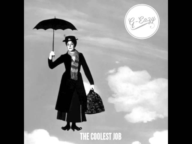 G-Eazy — The Coolest Job