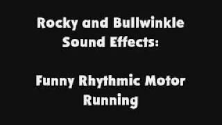Rocky and Bullwinkle SFX Funny Rhythmic Motor Running
