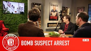 authorities-arrest-bomb-suspect-the-news-why-ep-155