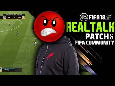 FIFA 18: 🤯REALTALK - PATCH & FIFA COMMUNITY 👿