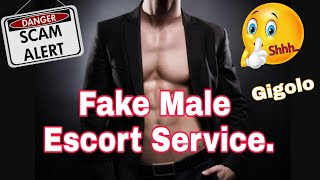 Fake Male Escort Gigolo Service , Friendship Club, Don't Fall In This Trap. Part-1