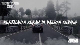 PERJALANAN SERAM DI DAERAH SUBANG (NIGHTMARE SIDE OFFICIAL 2019) - ARDAN RADIO