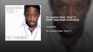 No Games (feat. Tony T.) (AMP Dancehall Extended)