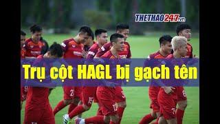 Danh sách đội tuyển Việt Nam 2021: HLV Park Hang Seo gạch tên trụ cột HAGL