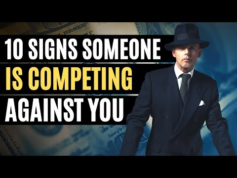 10 Signs People Are Competing Against You