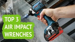 3 Best Air Impact Wrenches 2018 Reviews