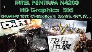 intel Pentium N4200 HD 505 gaming test Part 1 (Civilization V, Skyrim, GTA IV, Dead space 2, DIRT 3)