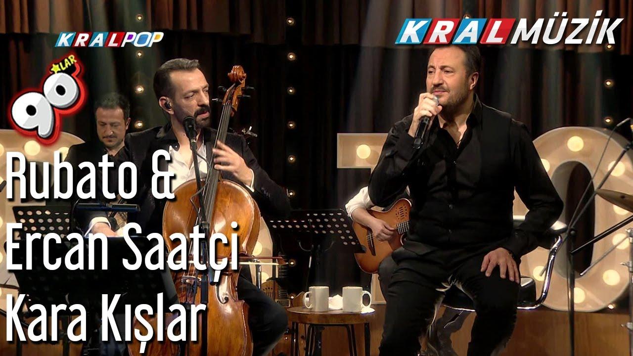 Kara Kışlar - Rubato & Ercan Saatçi