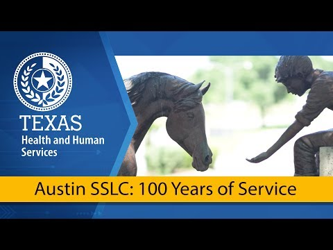 Austin State Supported Living Center: 100 Years Of Service