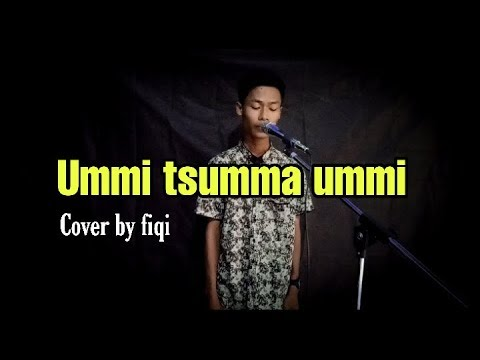 Ummi Tsumma Ummi   Cover By Fiqi