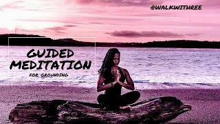 Guided Meditation for Grounding| Wellness