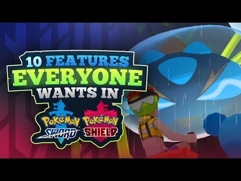10-features-everyone-wants-for-pokemon-sword-and-shield
