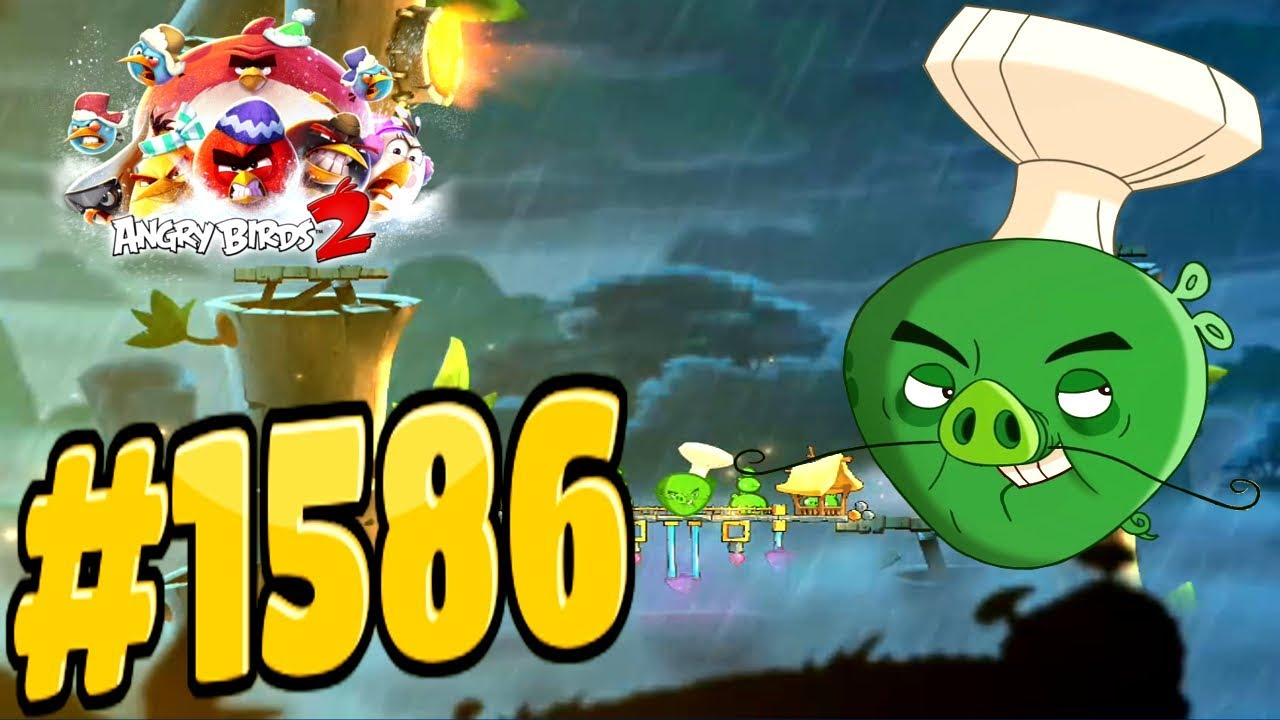 Angry birds 2 bamboo forest luxembird chef pig level 1586 - Angry birds trio ...