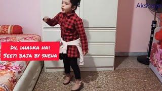 Dil Dhadka Hai Seeti Baja By Sneha(Dance)Akshayee Ray New Dance 2021