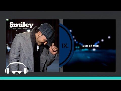 Клип Smiley - Simt ca mor