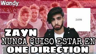 Zayn nunca quiso estar en One Direction / Good Years es sobre los chicos /Wandy News
