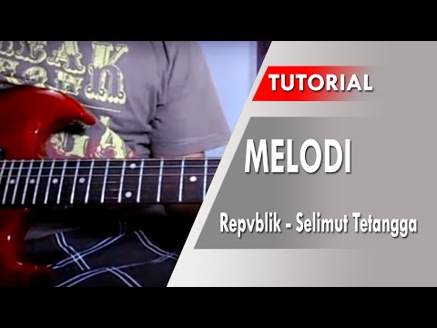 Repvblik - Selimut Tetangga   Belajar Melodi Gitar