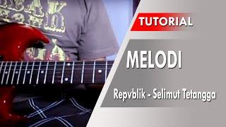 Repvblik - Selimut Tetangga | Belajar Melodi Gitar