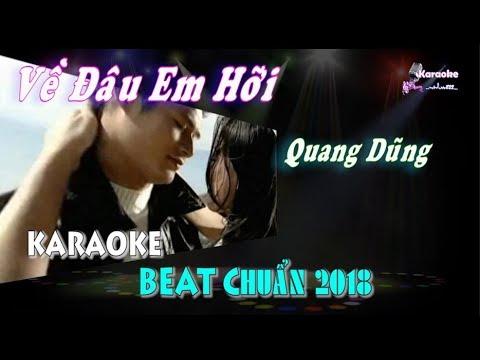 Về Đâu Em Hỡi (Quang Dũng) - Karaoke minhvu822 || Beat Chuẩn 2018