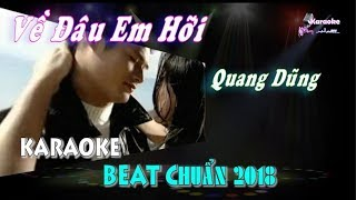 Về Đâu Em Hỡi (Quang Dũng) - Karaoke minhvu822 || Beat Chuẩn 🎤