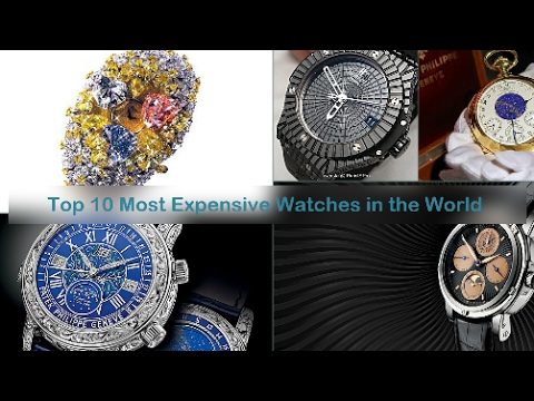 top 10 most expensive watches in the world you must