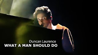 Duncan Laurence - What A Man Should Do