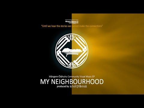 MY NEIGHBOURHOOD Māngere-Ōtāhuhu Community Visual Music EP (produced by anonymouz)