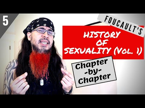 "(part 5) Foucault ""History of Sexuality"" Chapter-by-Chapter Guide"