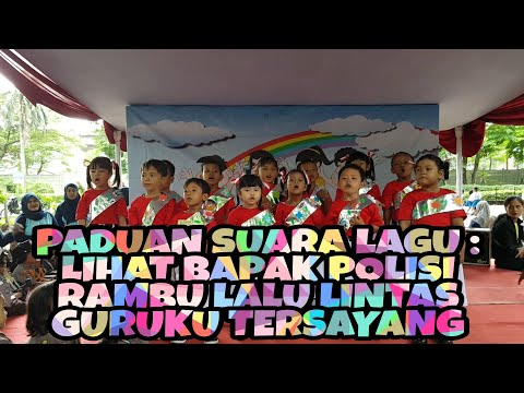 Paduan Suara Lagu : LIHAT BAPAK POLISI, RAMBU LALU LINTAS Dan GURUKU TERSAYANG