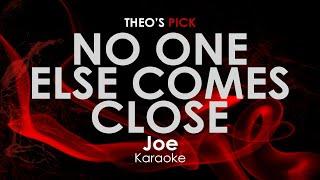 No One Else Comes Close - Joe karaoke