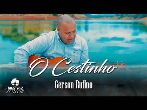 Gerson Rufino – O Cestinho