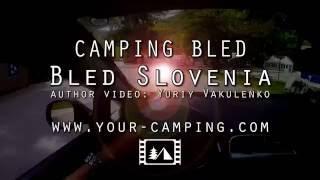 Кемпинг Блед Словения, Camping Bled Slovenia