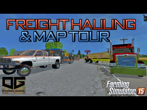 Farming Simulator 2015-  Freight Hauling and Unloading! MAP TOUR