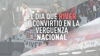 El día que River se convirtió en la verguenza nacional