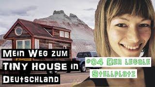 Wo Darf Ich Mein Tiny House Abstellen? ♦ Mein Weg Zum Tiny House In Deutschland #4