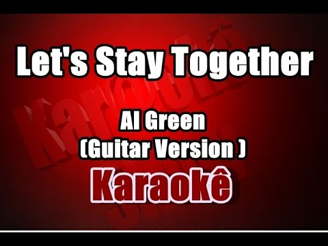 Let's Stay Together -  Al Green -(Guitar Version By Robert Rosina))Karaoke