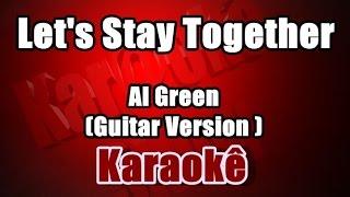 Let's Stay Together -  Al Green -(Guitar Version By Robert Rosina))Karaoke